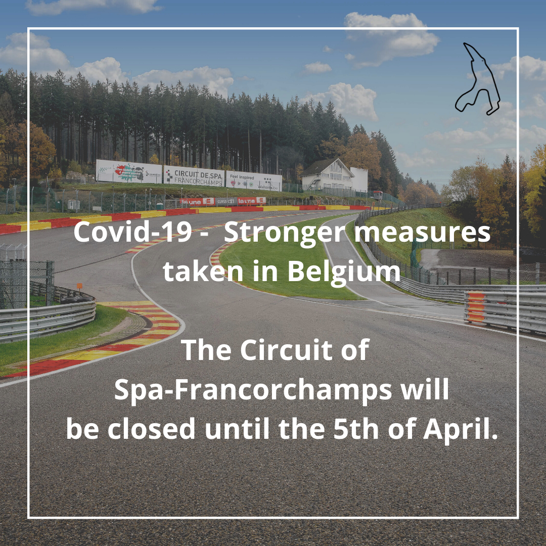 The Circuit of  Spa-Francorchamps will be closed until the 5th of April.